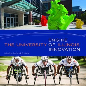 Cover of Frederick Hoxie's book The University of Illinois: Engine of Innovation