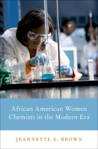 The cover of University of Minnesota alumnae and chemist Dr. Jennette E. Brown's book African American Women Chemists in the Modern Era