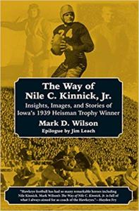 Cover of the book The Way of Nile C. Kinnick Jr. by University of Iowa alum Mark Wilson