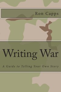 "University of Maryland faculty member Ron Capps' book ""Writing War: A Guide to Telling Your Own Story."""